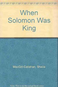 When Solomon Was King: 9