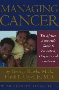Managing Cancer: The African Americans Guide to Prevention