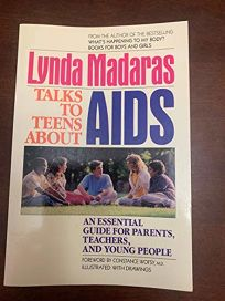 Lynda Madaras Talks to Teens about AIDS: An Essential Guide for Parents