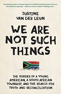 We Are Not Such Things: The Murder of a Young American