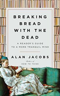 Breaking Bread with the Dead: A Guide to a Tranquil Mind
