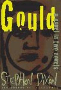 Gould: A Novel in Two Novels