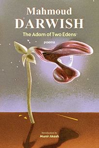 THE ADAM OF TWO EDENS: Selected Poems