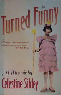 Turned Funny: A Memoir