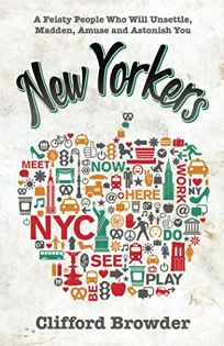 New Yorkers: A Feisty People Who Unsettle