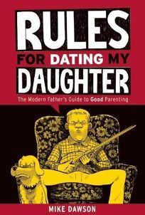 Rules for dating my daughter book