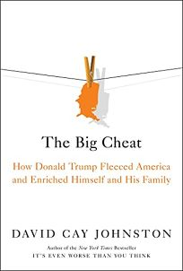 The Big Cheat: How Donald Trump Fleeced America and Enriched Himself and His Family
