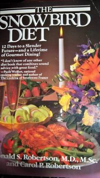 The Snowbird Diet: 12 Days to a Slender Future--And a Lifetime of Gourmet Dining