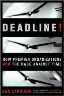DEADLINE!: How Premier Organizations Win the Race Against Time