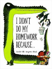 I Didnt Do My Homework Because...