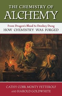 The Chemistry of Alchemy: From Dragon's Blood to Donkey Dung