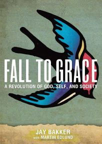 Fall to Grace: A Revolution of God