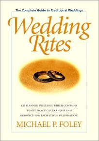 Wedding Rites: The Complete Guide to Traditional Weddings