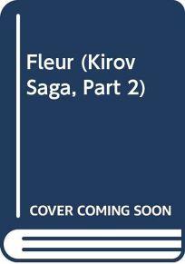 Fleur: Part Two of the Kirov Saga