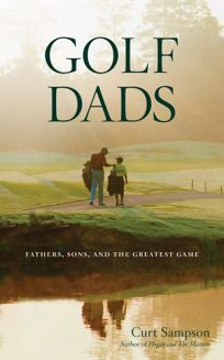 b6854baa9f843 Nonfiction Book Review: Golf Dads: Fathers, Sons, and the Greatest ...