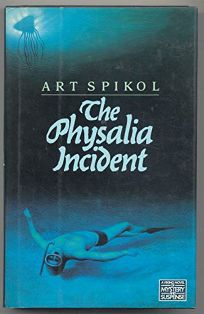 The Physalia Incident