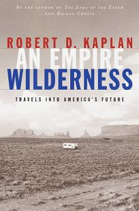 An Empire Wilderness: Travels Into Americas Future