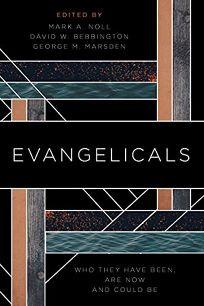 Evangelicals: Who They Have Been