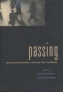 Passing: Identity and Interpretation in Sexuality