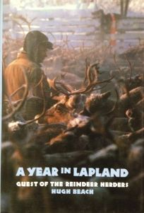 A Year in Lapland: Guest of the Reindeer Herders