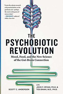 The Psychobiotic Revolution: Mood