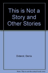 This is Not a Story and Other Stories