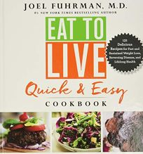 Eat to Live: Quick & Easy Cookbook