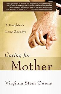 Caring for Mother: A Daughters Long Goodbye