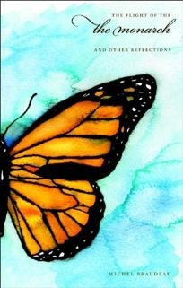 The Flight of the Monarch and Other Reflections