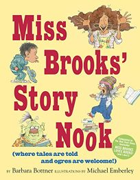 Miss Brooks' Story Nook Where Tales Are Told and Ogres Are Welcome