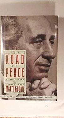 The Road to Peace: A Biography of Shimon Peres