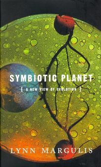 Symbiotic Planet: How Life Evolved Through Cooperation