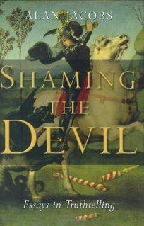 SHAMING THE DEVIL: Essays in Truthtelling