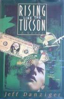 Rising Like the Tucson