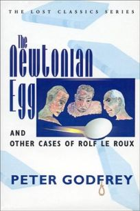 THE NEWTONIAN EGG: And Other Cases of Rolf Le Roux