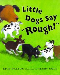 Little Dogs Say Rough!