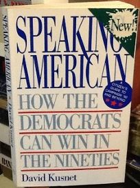 Speaking American: How the Democrats Can Win in the Nineties
