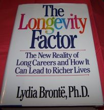 The Longevity Factor: The New Reality of Long Careers and How It Can Lead to Richer Lives