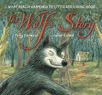 The Wolfs Story: What Really Happened to Little Red Riding Hood