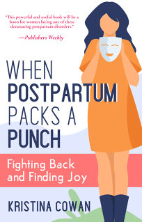 When Postpartum Packs a Punch: Fighting Back and Finding Joy