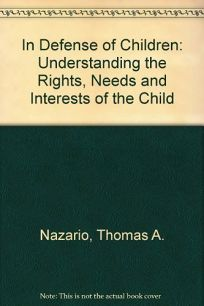 In Defense of Children: Understanding the Rights
