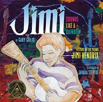 Jimi Sounds Like a Rainbow: A Story of the Young Jimi Hendrix