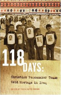 118 Days: Christian Peacemaker Teams Held Hostage in Iraq