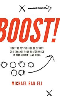 Boost! How the Psychology of Sports Can Enhance Your Performance in Management and Work