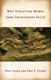 Why Evolution Works and Creationism Fails