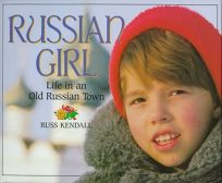 Russian Girl: Life in an Old Russian Town