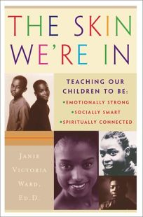 The Skin Were in: Teaching Our Children to Be: Emotionally Strong
