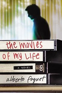 Fiction Book Review: THE MOVIES OF MY LIFE by Alberto Fuguet, Author