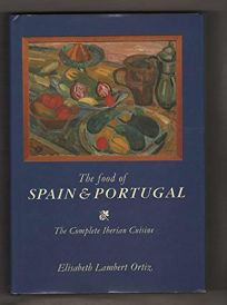 The Food of Spain and Portugal: The Complete Iberian Cuisine