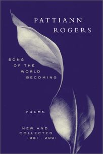 SONG OF THE WORLD BECOMING: New and Collected Poems 1981–2001